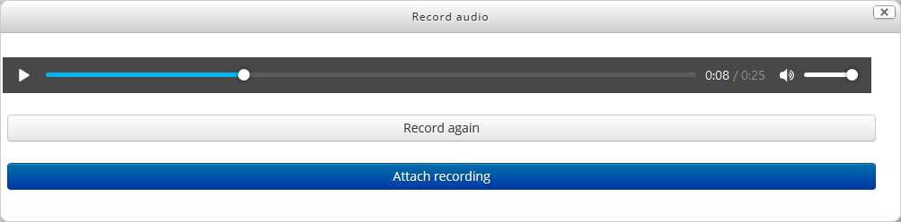 An option to listen to your audio, followed by a button to rerecord your audio, then a button to upload (attach) your recording