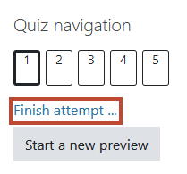 The 'finish attempt' link is in a box in the right hand side of the screen, or on smaller screens, at the bottom of the page