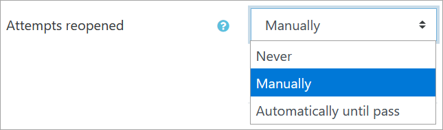 The attempts reopened menu has three options. Never, manually, and Automatically until pass. Manually is highlighted.