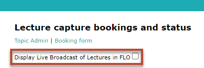 tick the box next to 'Display live Broadcast of Lectures in FLO'