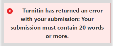 A red message reading 'Turnitin has returned an error with your submission: Your submission must contain 20 words or more'